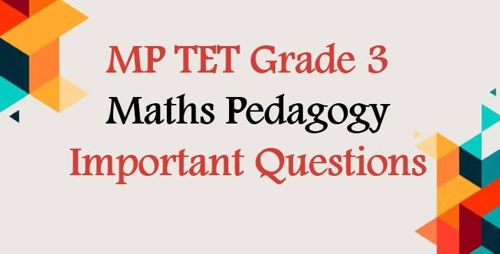 MP TET Grade 3 Maths Pedagogy Important Questions