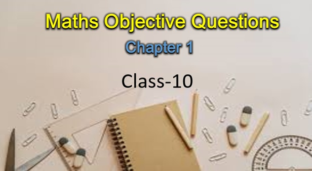 MCQ Questions for Class 10 Maths Chapter 1