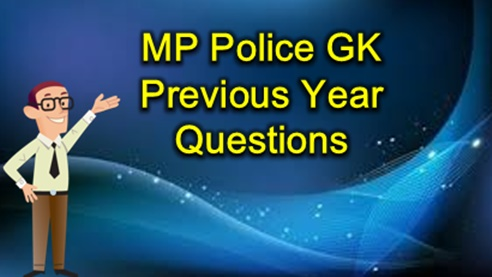 MP Police GK Previous Year Questions